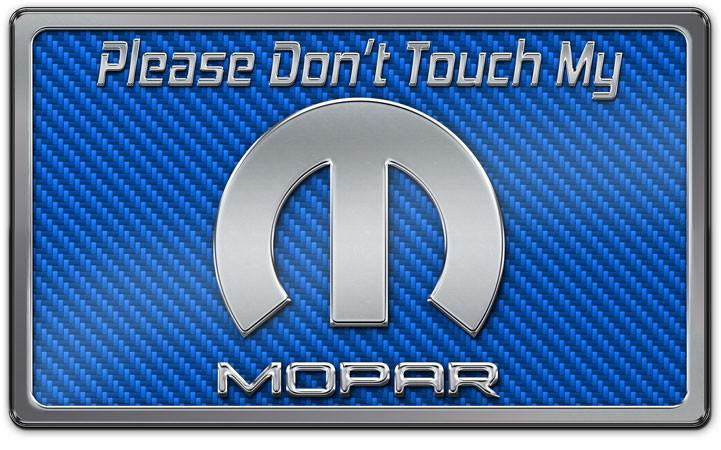 """Please Don't Touch My Mopar"" Stainless Car Show Plaque"